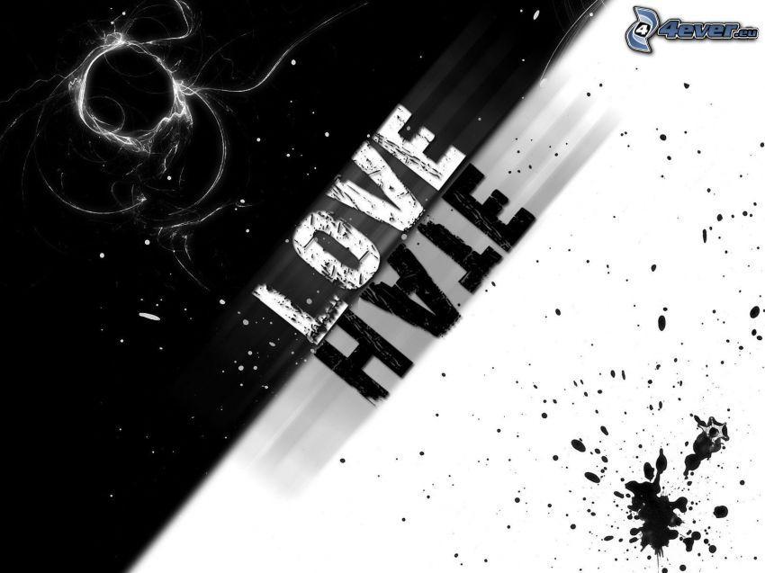 love, hate, schwarzweiß