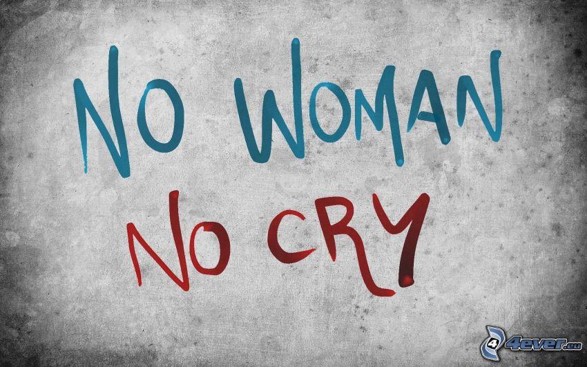 No Woman, No Cry...