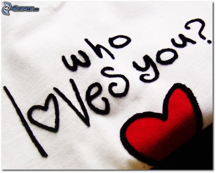 Who loves you, hjärta