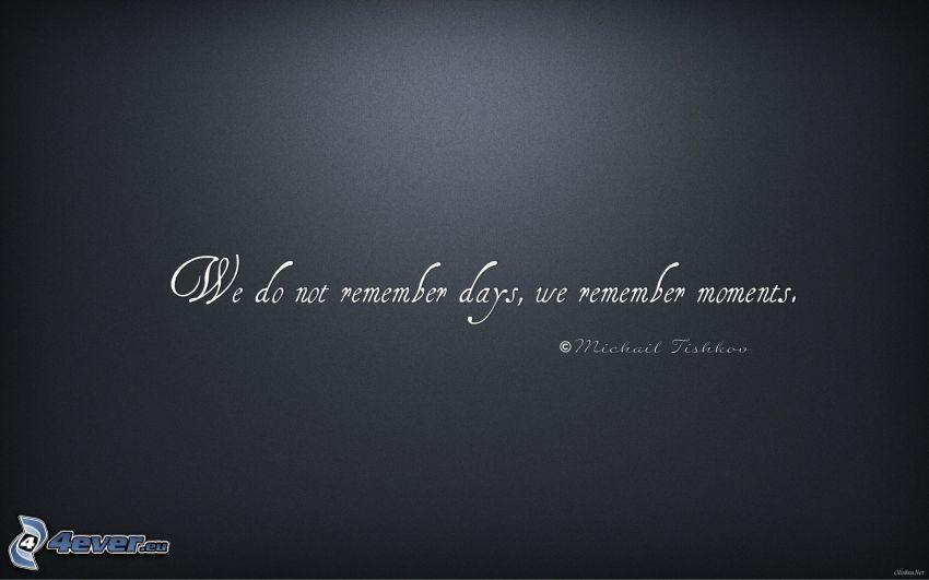 No nos acordamos de días, sino de momentos
