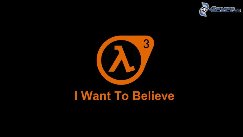 Half-life 3, I Want To Believe