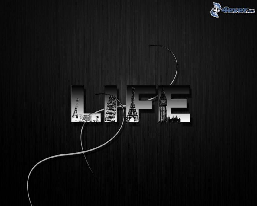 life, letras, Torre de Pisa, Torre Eiffel, Big Ben, blanco y negro