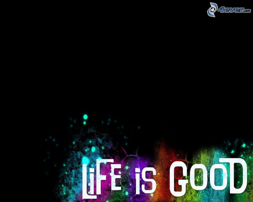 Life is good, text, colores