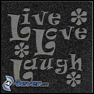 Live Love Laugh, amour