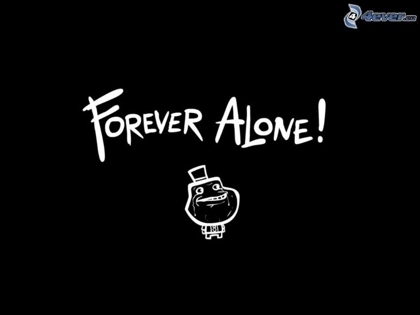 forever alone, frimousse, pleure