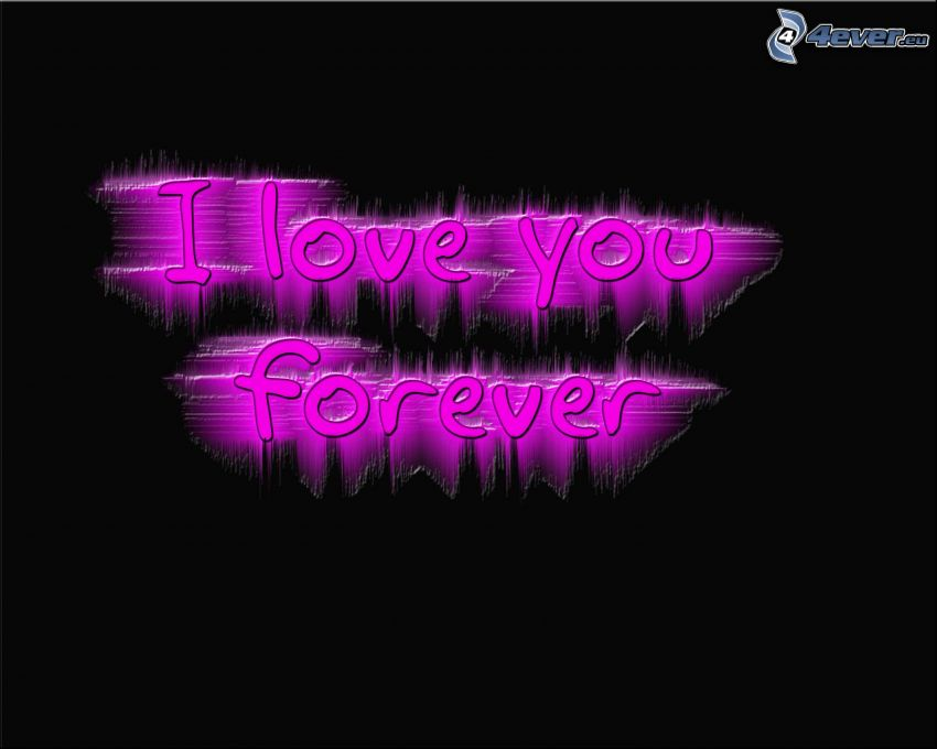 I love you, forever