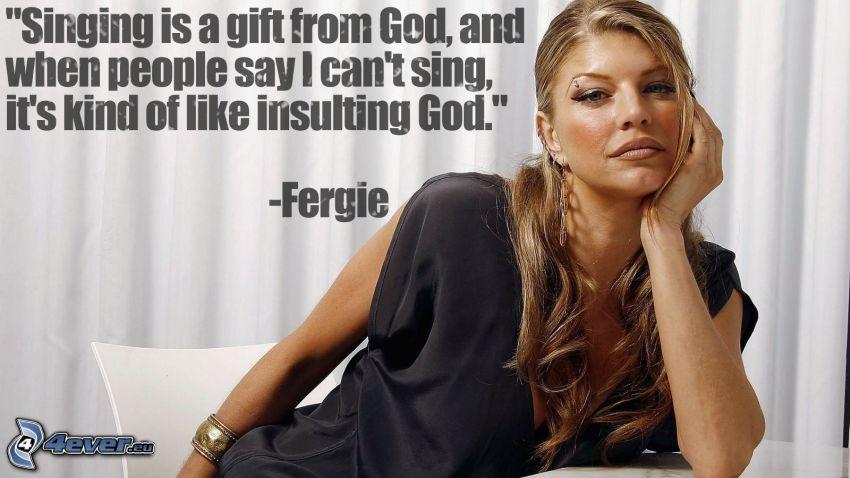 Fergie, śpiew, cytat