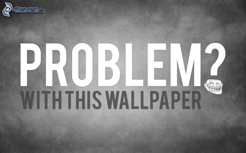 problem, troll face, wallpaper