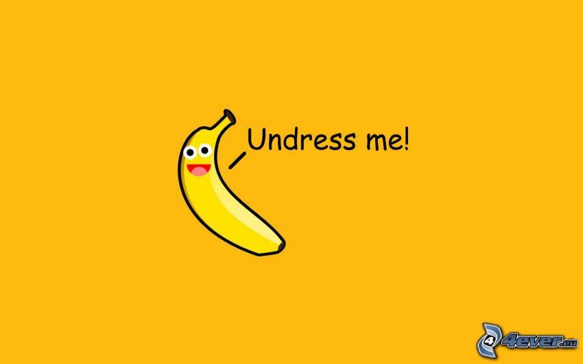 rozbierz mnie!, banan