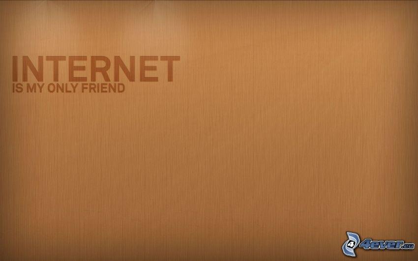 Internet, priateľ, text, hnedé pozadie