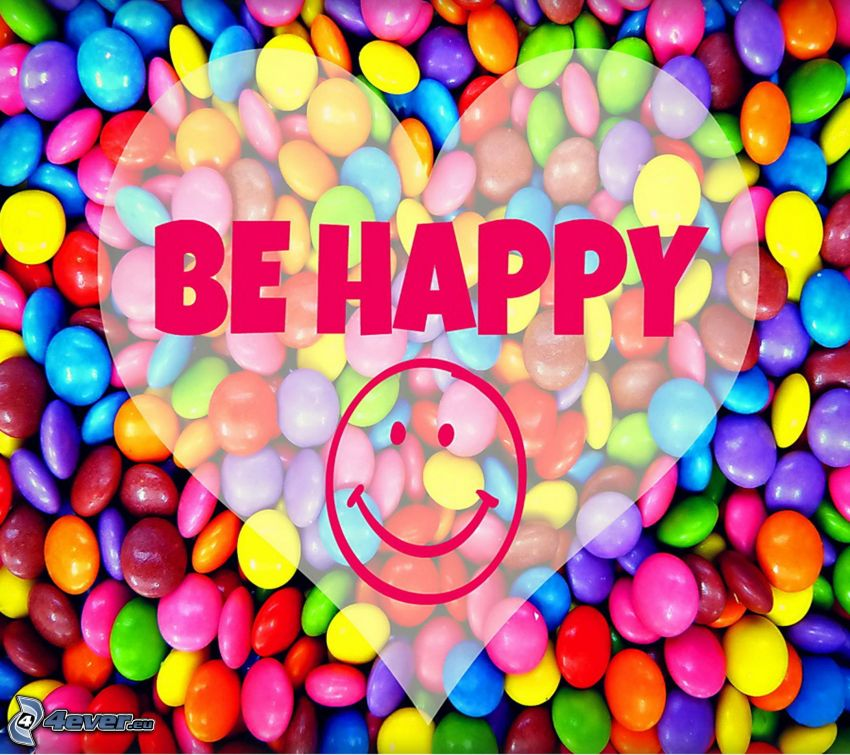 be happy, srdiečko, smajlík, lentilky