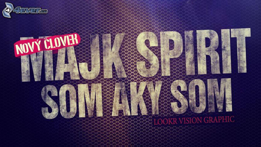 Majk Spirit - Nový človek, som aký som