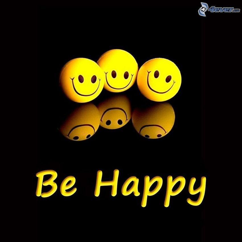 be happy, smiles