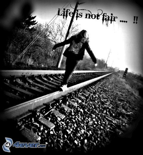 Life is not fair, girl on the railroad