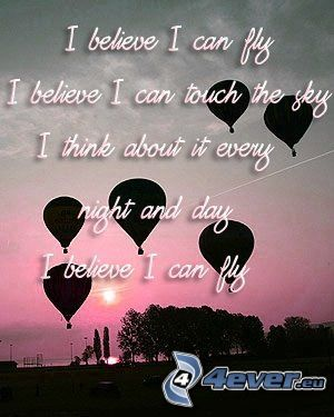 I believe I can fly, balloons, text