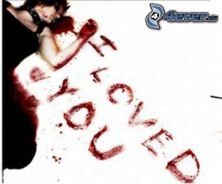 I loved you, death